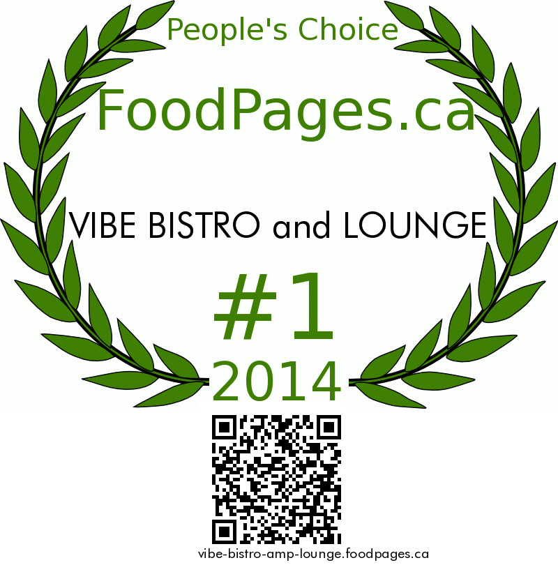 VIBE BISTRO and LOUNGE FoodPages.ca 2014 Award Winner